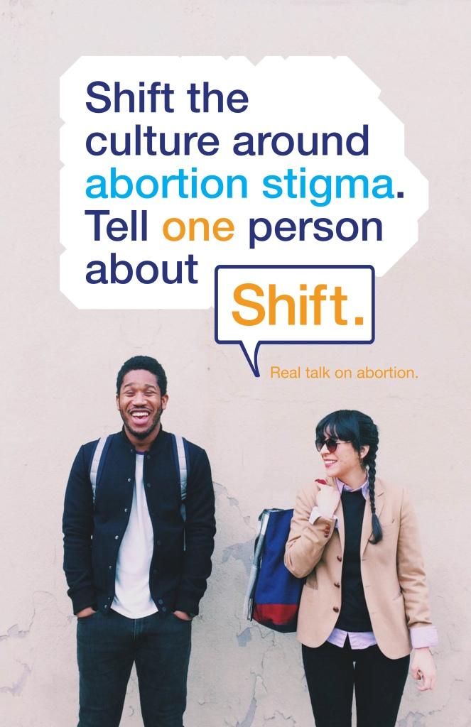 Shift the culture around abortion stigma. Tell one person about Shift.
